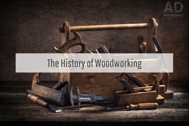 The History of Woodworking
